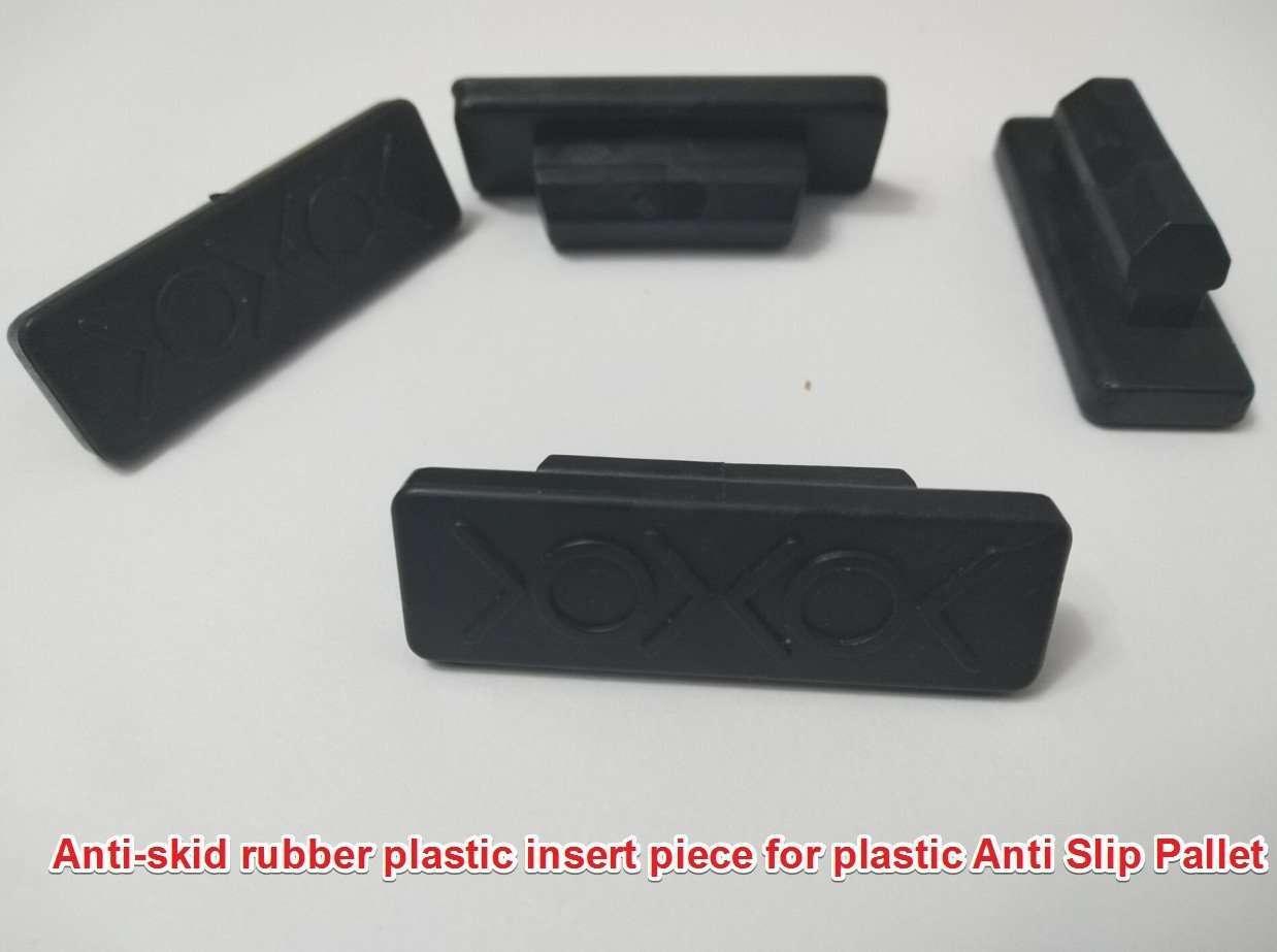 Anti-skid rubber plastic insert piece for plastic Anti Slip Pallet